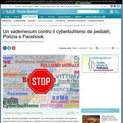 Un vademecum contro il bullismo da pediatri, Polizia e Facebook - Giochi e Sicurezza