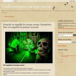 Vademecum escape room: Pomysły na zagadki do escape roomu. Kompletna lista 101 zagadek do pokoju ucieczek