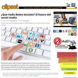 ¿Quo Vadis Redes Sociales? El futuro del social media