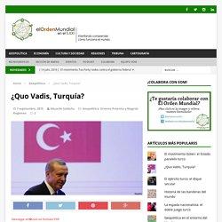 ¿Quo Vadis, Turquía? - El Orden Mundial
