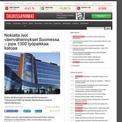 Nokialta isot väenvähennykset Suomessa jopa 1300 työpaikkaa katoaa