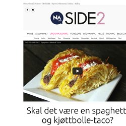 Skal det være en spaghetti og kjøttbolle-taco?