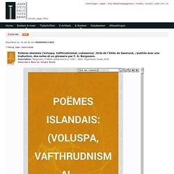 Poëmes islandais (Voluspa, Vafthrudnismal, Lokasenna) : tirés de l'Edda de Saemund, / publiés avec une traduction, des notes et un glossaire par F. G. Bergmann.