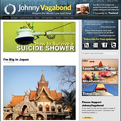 Johnny Vagabond | Traveling Cheap, Taking Pics, and Telling Lies