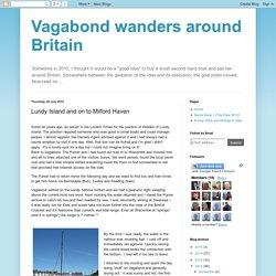 Vagabond wanders around Britain: Lundy Island and on to Milford Haven