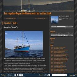 Le voilier « Anak » - Les vagabondages méditerranéens du voilier Anak