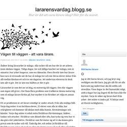 Vägen till väggen - att vara lärare. - lararensvardag.blogg.se