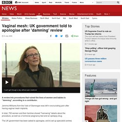 Vaginal mesh: UK government told to apologise after 'damning' review