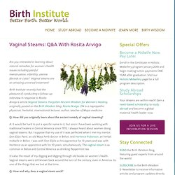 Vaginal Steams: Q&A With Rosita Arvigo — Birth Institute