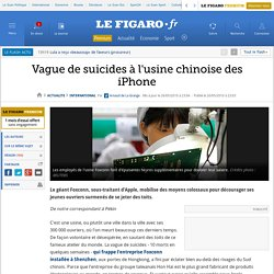 Vague de suicides à l'usine chinoise des iPhone