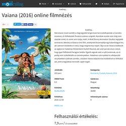 Vaiana online film, online filmnézés - Mozicsillag