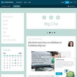 Joka toinen vuosi sinun on vaihdettava tai huollettava tietyt osat - Blog 2 Chat — LiveJournal