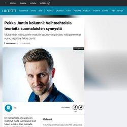 Pekka Juntin kolumni: Vaihtoehtoisia teorioita suomalaisten synnystä