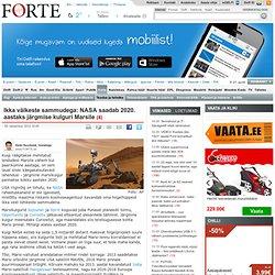 Ikka väikeste sammudega: NASA saadab 2020. aastaks järgmise kulguri Marsile - Forte - Delfi - Aurora
