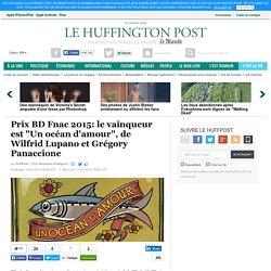 """Huffingtonpost.fr : Prix BD Fnac 2015: le vainqueur est """"Un océan d'amour"""", de Wilfrid Lupano et Grégory Panaccione"""