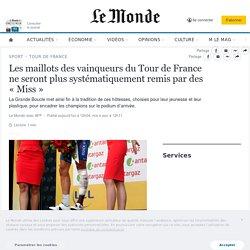 Les maillots des vainqueurs du Tour de France ne seront plus systématiquement remis par des «Miss»