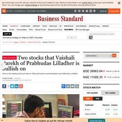 Two stocks that Vaishali Parekh of Prabhudas Lilladher is bullish on