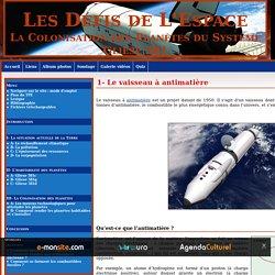 1- Le vaisseau à antimatière - Les Défis de L'Espace