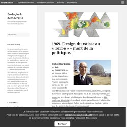 1969. Design du vaisseau «Terre» – mort de la politique. – Écologie & démocratie