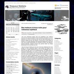 Des moteurs à trous noirs pour vaisseaux spatiaux