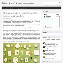 De la vaisselle jetable mais biodegradable – Entretien avec Greentime