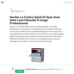 Gardez La Cuisine Spick Et Span Avec Votre Lave-Vaisselle À Usage Professionnel