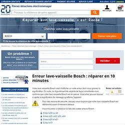 Code erreur lave-vaisselle Bosch : réparer en 10 minutes