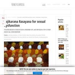 VAJIKARANA RASAYANA FOR SEXUAL DYSFUNCTION