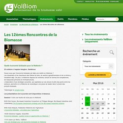 VALBIOM 23/10/15 Les 12èmes Rencontres de la Biomasse - Compte rendu de la journée du 23 octobre à l'espace Senghor, Gembloux