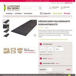 Médium (MDF) Valchromat® noir : La boutique du bois, Panneau médium (MDF) - vente Panneau et planche pour le bricolage