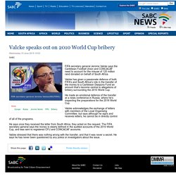 Valcke speaks out on 2010 World Cup bribery:Wednesday 10 June 2015