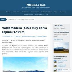Valdemadera (1.273 m) y Cerro Espino (1.191 m)