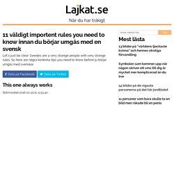 11 väldigt importent rules you need to know innan du börjar umgås med en svensk