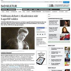 Våldsam debatt i Akademien när Lagerlöf valdes