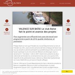VALENCE SUR BAÏSE Le club Baïse fait le point et avance des projets - Le journal du Gers