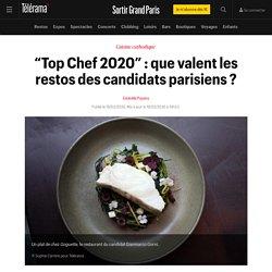 """Top Chef 2020"" : que valent les restos des candidats parisiens ? - Sortir Grand Paris"