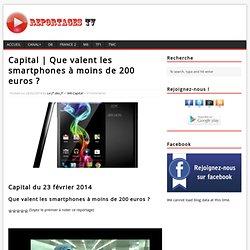 Que valent les smartphones à moins de 200 euros ?
