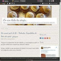 Un avant goût de St - Valentin: Cassolettes de Noix de saint- jacques
