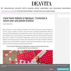 Carte Saint-Valentin à fabriquer : 5 tutoriels faciles à suivre