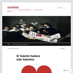 Si Valentín hubiera sido Valentina