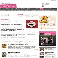 Saint-Valentin - Idées de recettes de cuisine autour de la Saint-Valentin