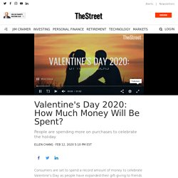Valentine's Day 2020: How Much Money Will Be Spent?
