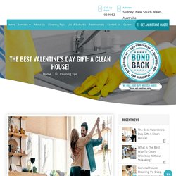 The Best Valentine's Day Gift: A Clean House! - Bond Cleaning Sydney