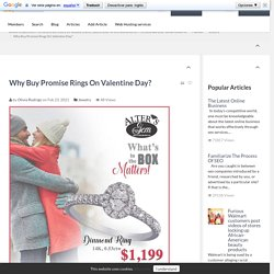 Why Buy Promise Rings On Valentine Day? Article Realm.com Free Article Directory for website traffic, Submit your Article and Links for Free.And add your social networks