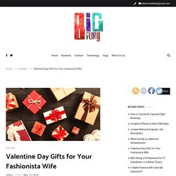 Valentine Day Gifts for Your Fashionista Wife