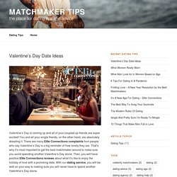Valentine's Day Date Ideas from the Best Matchmakers