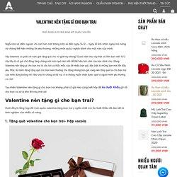 Valentine nên tặng gì cho bạn trai? 20 món quà dưới 300k