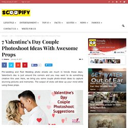 7 Valentine's Day Couple Photoshoot Ideas With Awesome Props