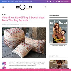 Valentine's Day Gifting & Decor Ideas From The Rug Republic