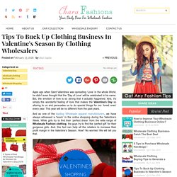 Tips To Earn Profit On Valentines By Clothing Wholesalers